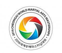 2016CHEONGJU WORLD MARTIAL ARTS MASTERSHIPS